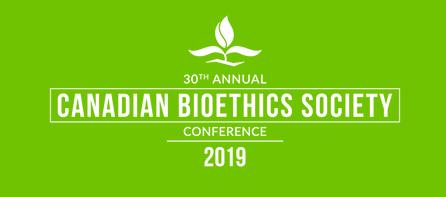 第30届加拿大生物伦理学学会年会将于2019年5月23日召开(图)