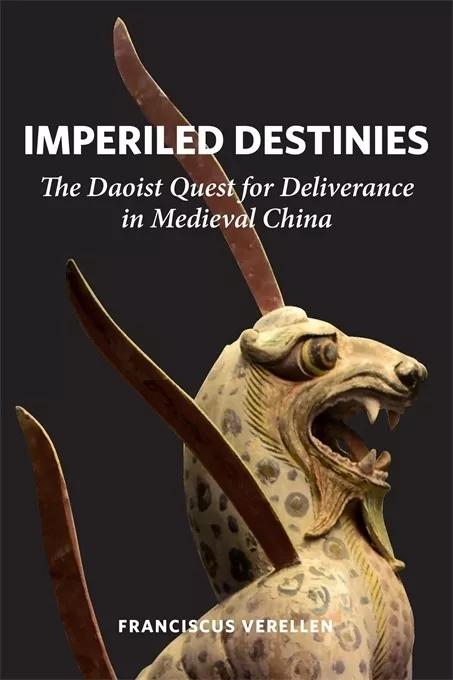 法国远东学院道教史教授傅飞岚著《Imperiled Destinies: The Daoist Quest for Deliverance in Medieval China》(图)