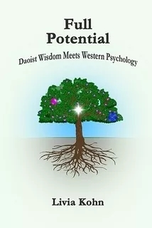 孔丽维著《Full Potential:Daoist Wisdom Meets Western Psychology》(图)