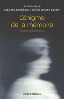 法国国家科学研究中心出版社将出版新书《记忆的谜题:跨学科研究》(L'énigme de la mémoire : études pluridisciplinaires)(图)