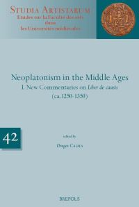 《NEOPLATONISM IN THE MIDDLE AGES, I. NEW COMMENTARIES ON LIBER DE CAUSIS (CA. 1250-1350); II. NEW COMMENTARIES ON LIBER DE CAUSIS AND ELEMENTATIO THEOLOGICA (CA.1350-1500)》(图)
